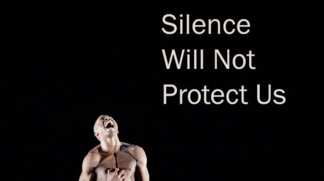 silence will not protect us